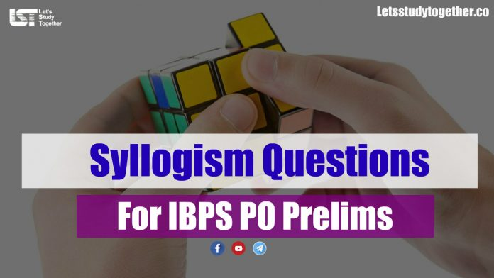 Syllogism Questions For IBPS PO Prelims