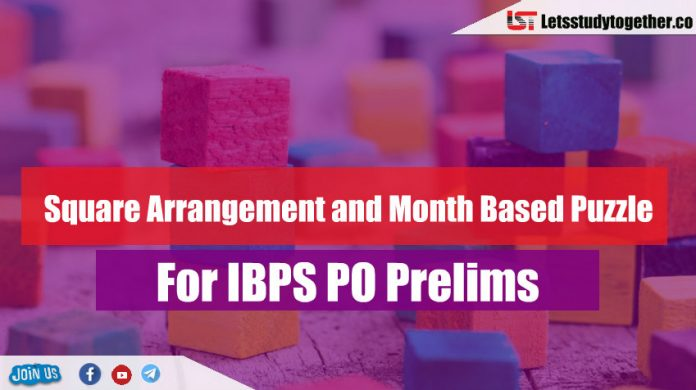 Square Arrangement and Month Based Puzzle Questions For IBPS PO Prelims