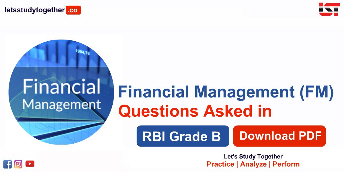 Financial Management (FM) Questions Asked in RBI Grade B Phase 2 Exam 2019