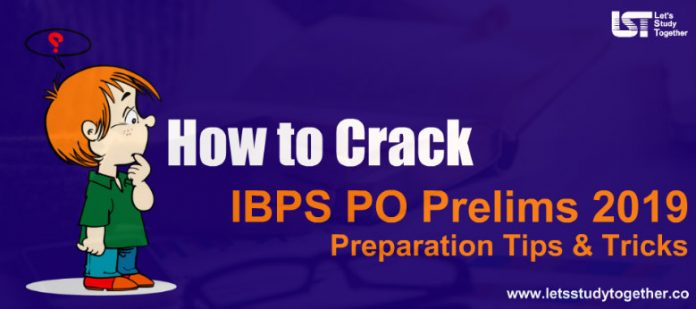 How to Crack IBPS PO Prelims 2019 in First Attempt – Preparation Tips & Tricks