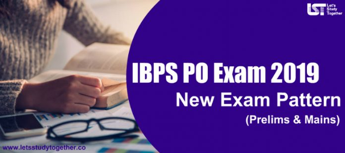 IBPS PO New Exam Pattern 2019 (Prelims & Mains) – Check Here