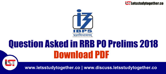 Question Asked in RRB PO Prelims 11th -12th August 2018 - All Shifts