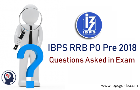 Questions Asked in IBPS RRB PO Prelims Held on 11th Aug 2018