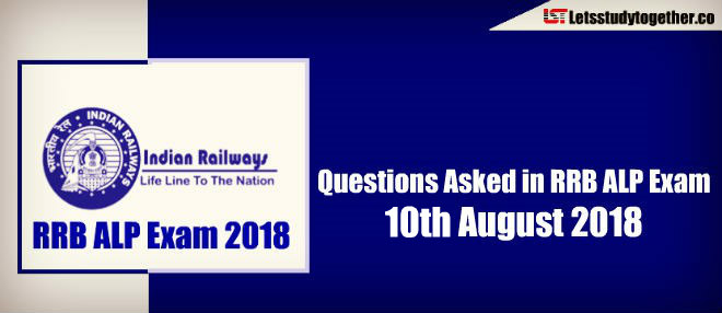 Questions-Asked-in-RRB-ALP-Exam-10th-August-2018