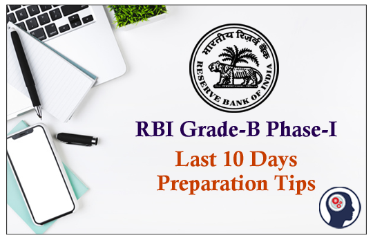 RBI Grade-B Phase-I - Last 10 Days Preparation Tips & Revision Strategy