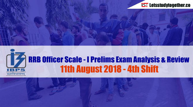 RRB PO Prelims Exam Analysis & Review - 11th August 2018 ( 4th shift )