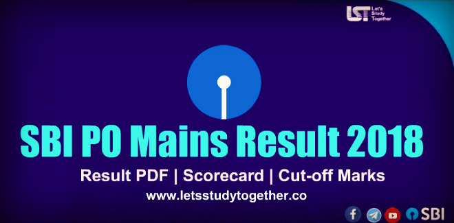 SBI PO Mains 2018 Scorecard Out – Result PDF | Scorecard | Cut-off Marks