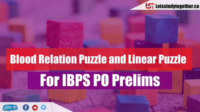 Blood Relation Puzzle and Linear Puzzle For IBPS PO Prelims
