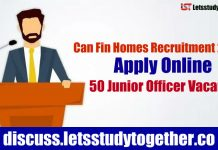 Can Fin Homes Recruitment 2018 - 50 Junior Officer Vacancies