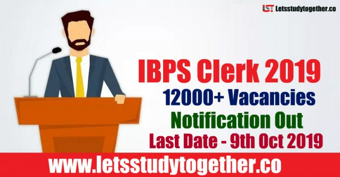 IBPS Clerk Recruitment Notification 2019 Out : Download PDF Now