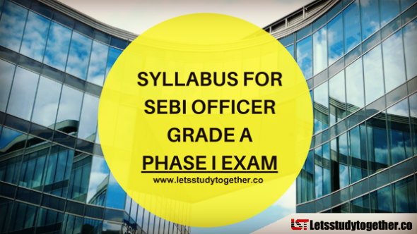 Syllabus for SEBI Officer Grade A – Phase I Exam 2018 - Check Here