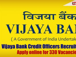 Vijaya Bank Credit Officers Recruitment 2018 : Apply online for 330 Vacancies