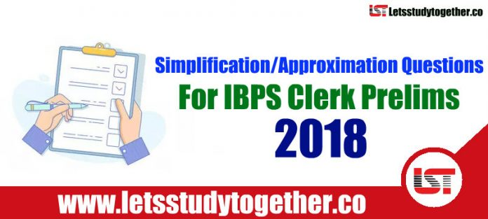 Simplification/Approximation Questions For IBPS Clerk Prelims 2018 – Set 26