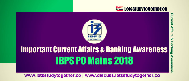 Current Affairs & Banking Awareness Questions For IBPS PO Mains 2018 | Set - 62