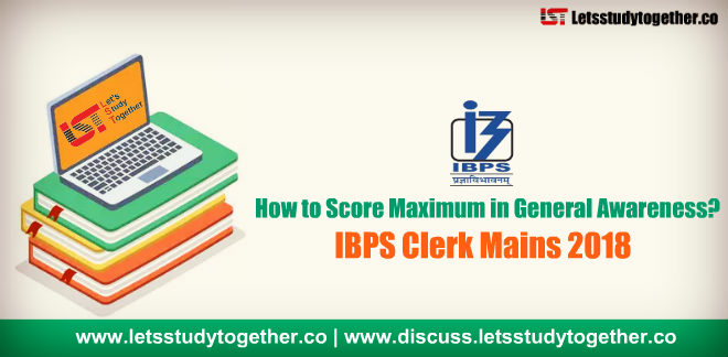 How to Score Maximum in General Awareness (GA-GK) in IBPS Clerk Mains 2018?