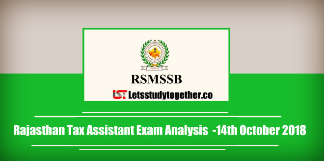 Rajasthan Tax Assistant Exam Analysis & Questions Asked – 14th October 2018