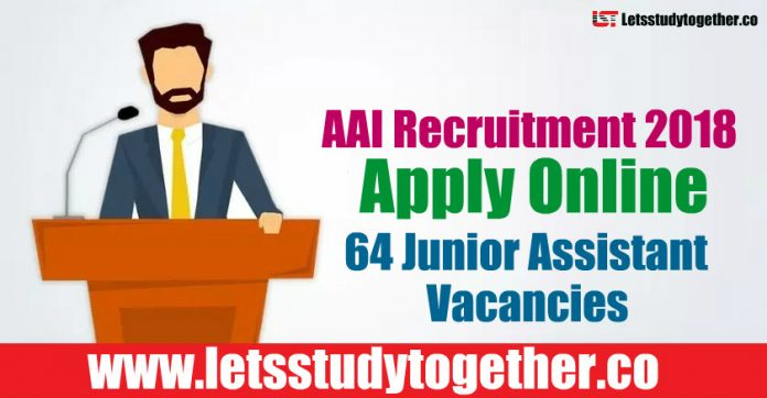 AAI Recruitment 2018 - Apply Online 64 Junior Assistant Vacancies