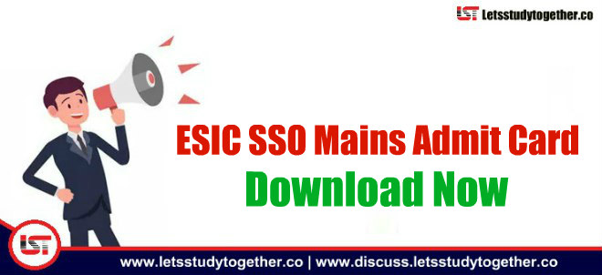 ESIC SSO Mains Admit Card 2018 Out - Download Call Letter Here!