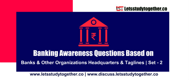 Banking Awareness Quiz on Banks Headquarters & Taglines | Set – 2