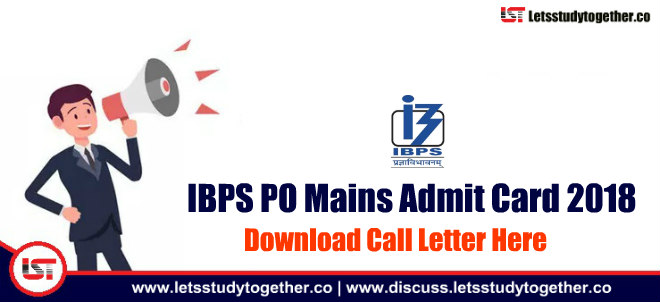 IBPS PO Mains Admit Card 2018 Out - Download Call Letter Here!