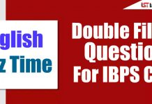 Double Fillers Questions For IBPS Clerk/Canara Bank PO Set - 6
