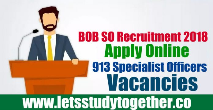 BOB SO Recruitment 2018 - 913 Specialist Officers Notification Out