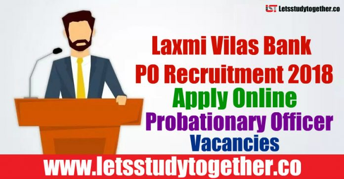 Laxmi Vilas Bank PO Recruitment 2018 - Probationary Officer Vacancies
