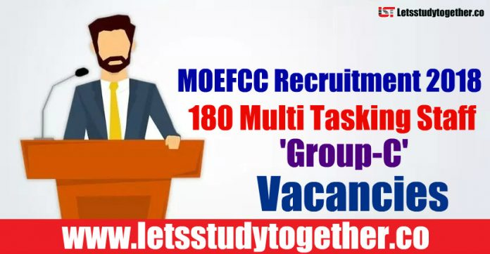 MOEFCC Recruitment 2018 - 180 Multi Tasking Staff 'Group-C' Vacancies