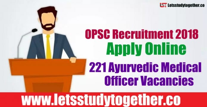OPSC Recruitment 2018 - Apply Online 221 Ayurvedic Medical Officer Vacancies