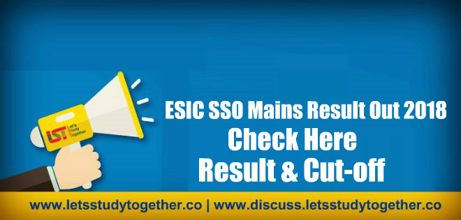 ESIC SSO Mains Result Out 2018 - Check Here