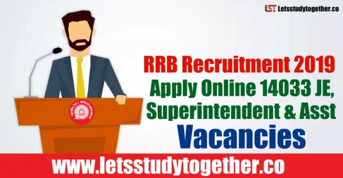 RRB Recruitment 2019 - Apply Online 14033 JE, Depot Material Superintendent & Asst Vacancies