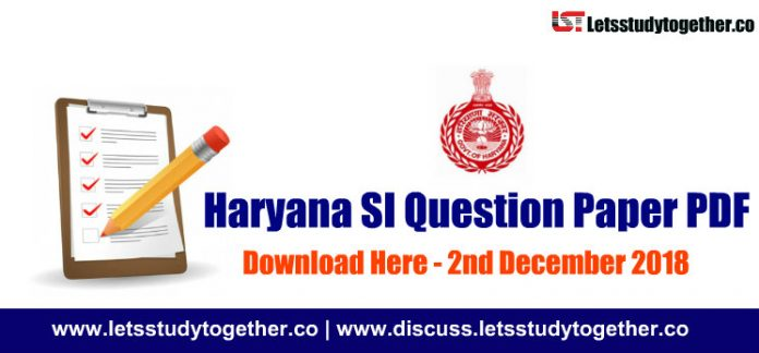 Haryana Sub Inspector (SI) Question Paper PDF (Both Shift) – 2nd December 2018