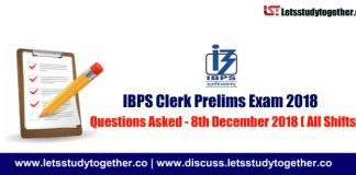 Questions Asked IBPS Clerk Prelims Exam 2018 - 8th December 2018 ( All Shifts )