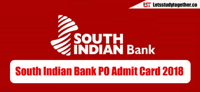 South Indian Bank PO Admit Card 2018 - Download Here