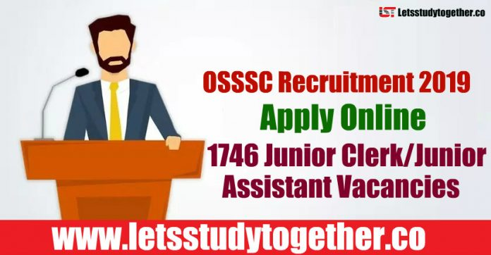 OSSSC Recruitment 2019 - Apply Online 1746 Junior Clerk/Junior Assistant Vacancies