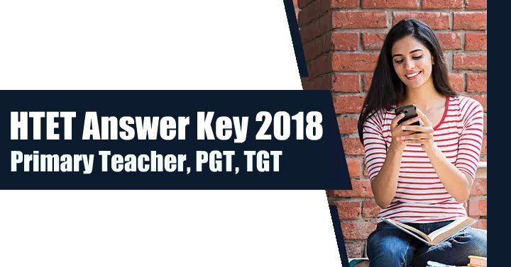 HTET Answer Key 2018 – Download HTET Answer Key PDF For Level 1, 2, 3