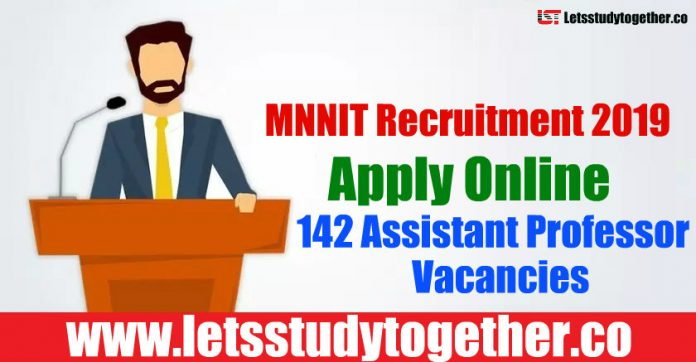MNNIT Recruitment 2019 - Apply Online 142 Assistant Professor Vacancies