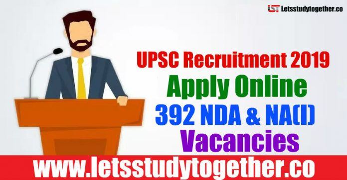UPSC Recruitment 2019 - Apply Online 392 NDA & NA(I) Vacancies, Last Date