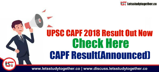 UPSC CAPF 2018 Result Out Now - Check Here CAPF Result(Announced)