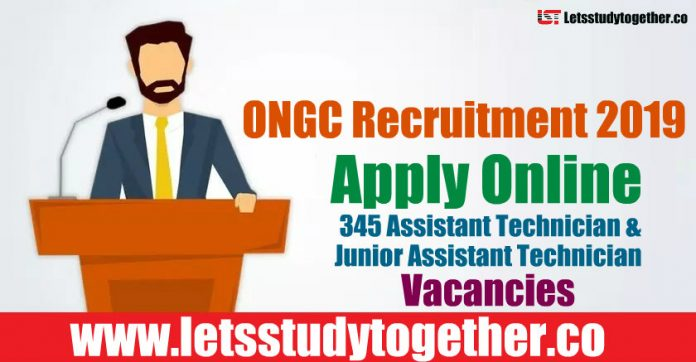ONGC Recruitment 2019 - Apply Online 345 Assistant Technician & Junior Assistant Technician Vacancies