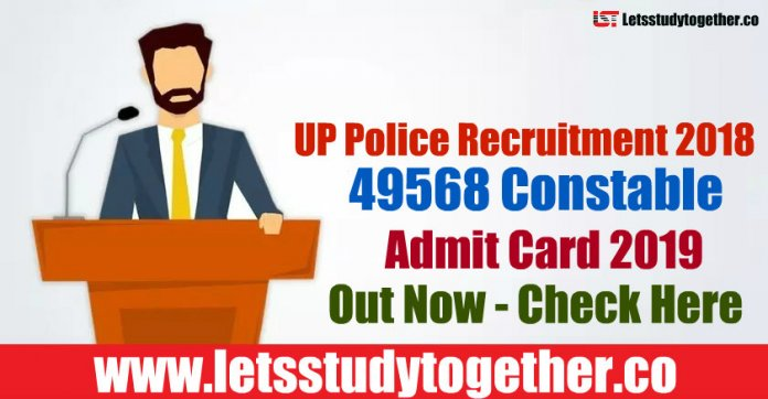 UP Police 49568 Constable Admit Card 2019 Out - Download Here