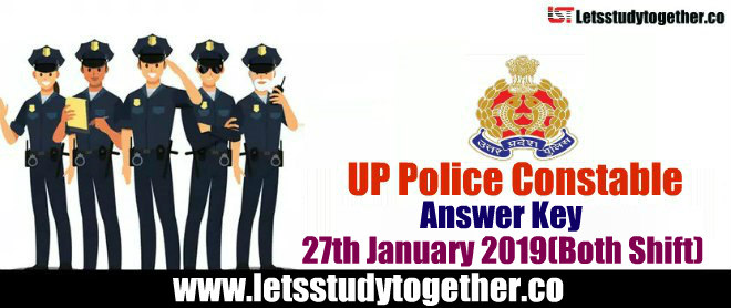 UP Police Constable Answer Key 2018 PDF – 27th January 2019(Morning & Evening Shift)