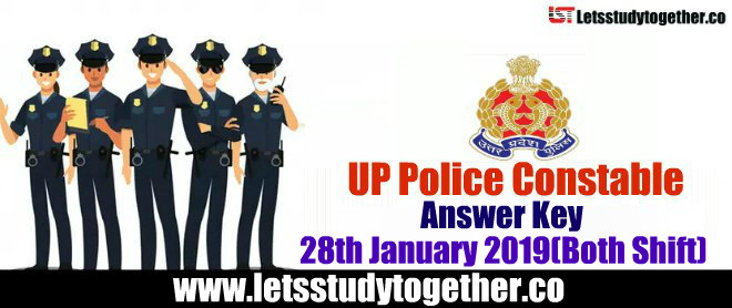 UP Police Constable Answer Key 2018 PDF – 28th January 2019(Morning & Evening Shift)