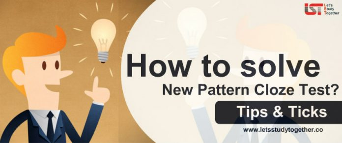How to Tackle New Pattern Cloze Test? Tips & Ticks