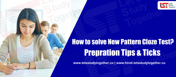 How to solve New Pattern Cloze Test? Tips & Ticks