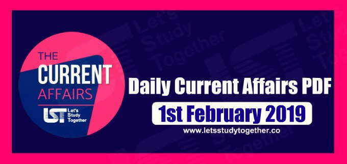 Important G.K. & Current Affairs Questions – 1st February 2019