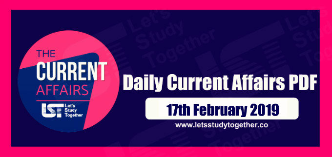 Important G.K. & Current Affairs Questions – 17th February 2019