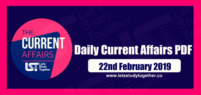 Important G.K. & Current Affairs Questions – 22nd February 2019