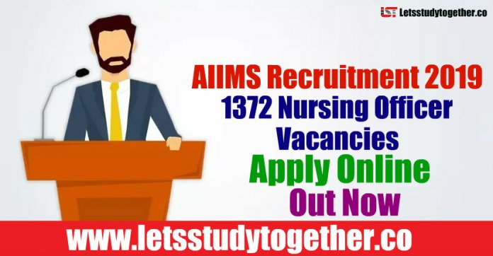 AIIMS Recruitment 2019 - 1372 Nursing Officer Vacancies Apply Online, Admit Card, Result