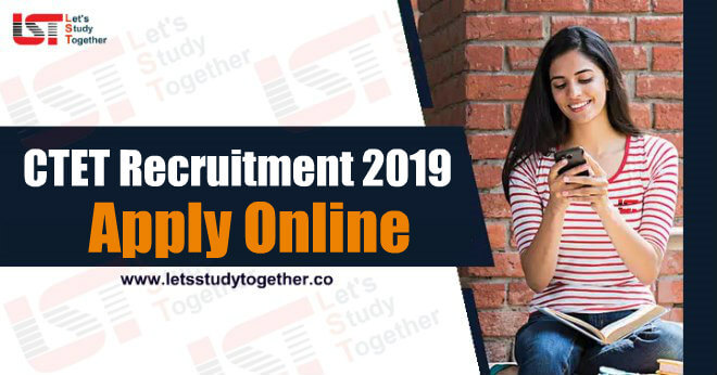 CTET Recruitment 2019 - Apply Online For Central Teacher Eligibility Test